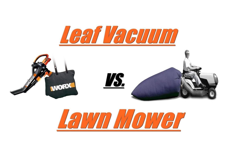 Leaf Vacuum vs Lawn Mower for mulching