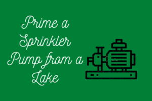 Prime a Sprinkler Pump from a Lake